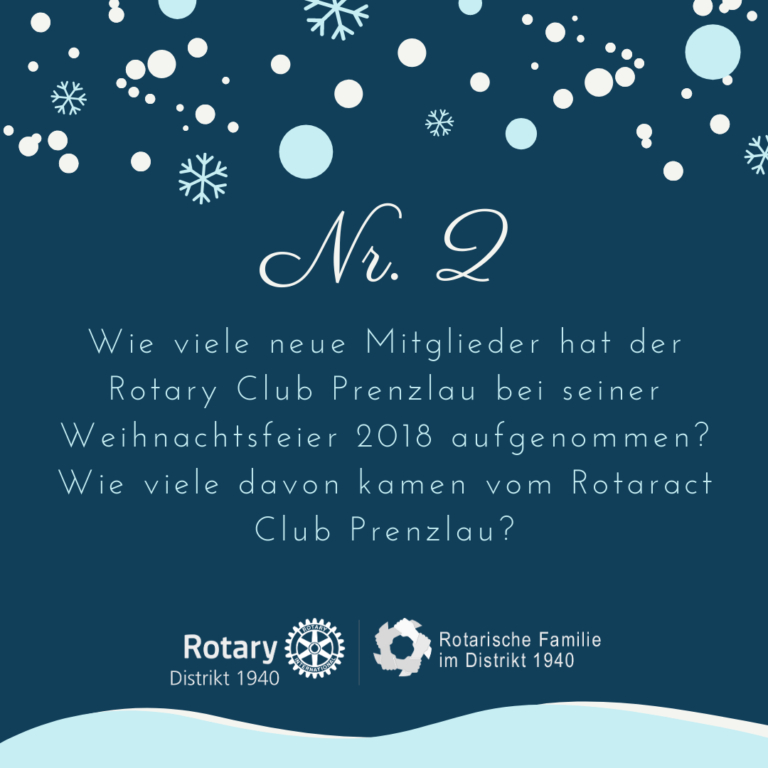 2. Wie viele neue Mitglieder hat der Rotary Club Prenzlau bei seiner Weihnachtsfeier 2018 aufgenommen? Und wie viele davon kamen vom Rotaract Club Prenzlau?