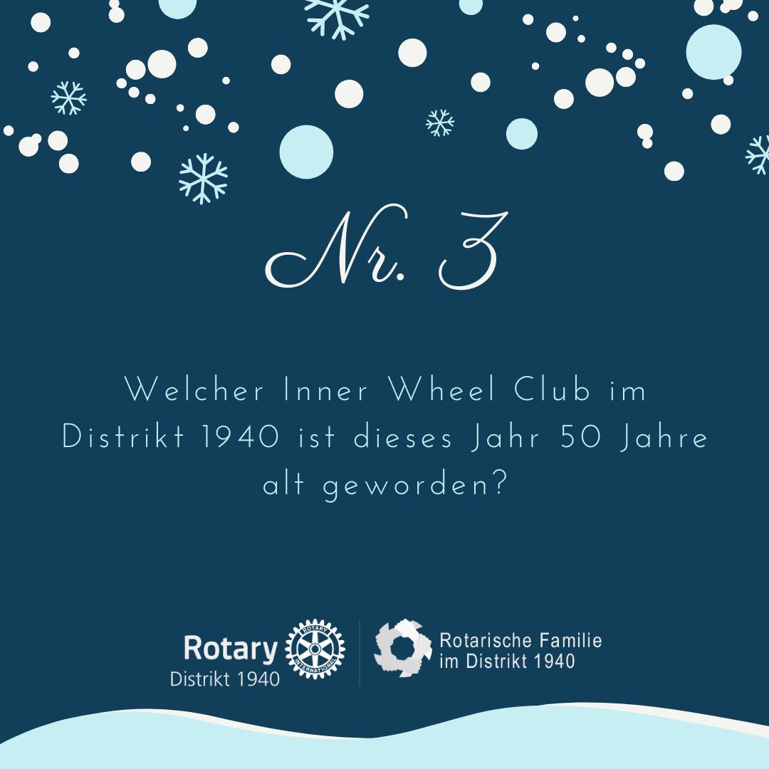 3. Welcher Inner Wheel Club im Distrikt 1940 ist dieses Jahr 50 Jahre alt geworden?