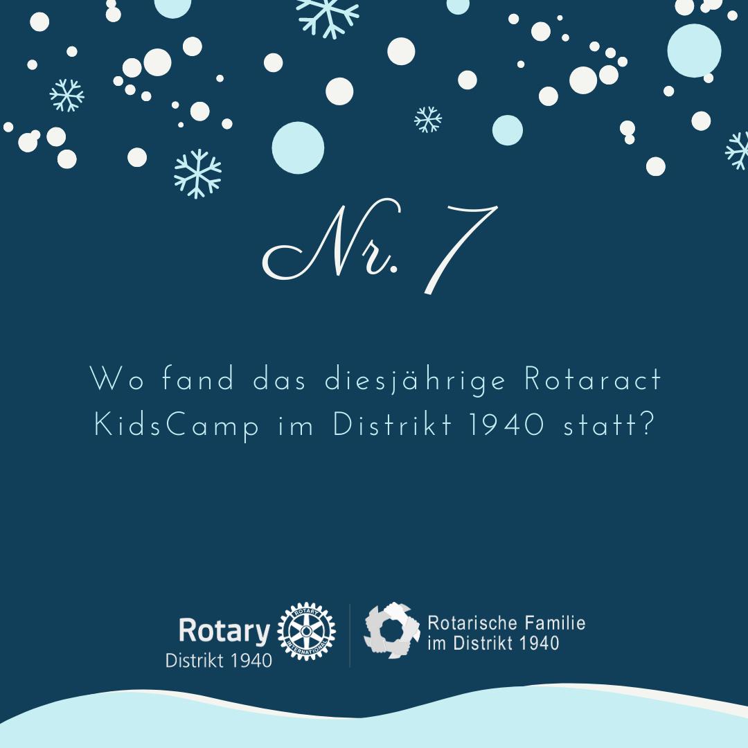 7. Wo fand das diesjährige Rotaract KidsCamp im Distrikt 1940 statt?