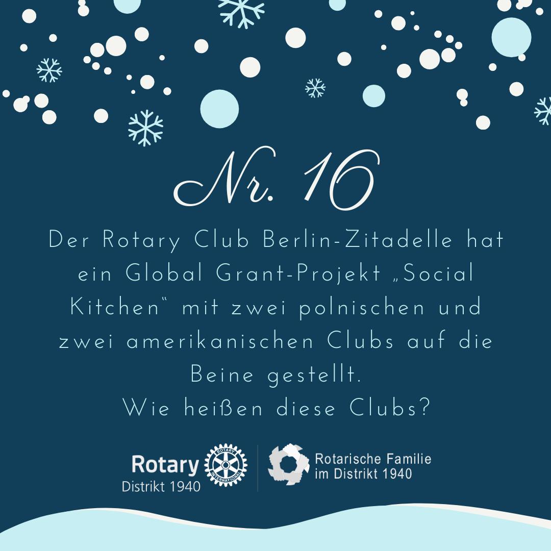 """16. Der Rotary Club Berlin-Zitadelle hat ein Global Grant-Projekt """"Social Kitchen"""" mit zwei polnischen und zwei amerikanischen Clubs auf die Beine gestellt. Wie heißen diese Clubs?"""