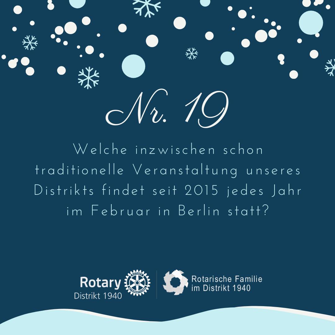 19. Welche inzwischen schon traditionelle Veranstaltung unseres Distrikts findet seit 2015 jedes Jahr im Februar in Berlin statt?